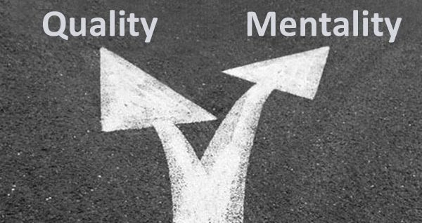 The Difference between Quality and Mentality